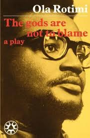 Ola Rotimi - The gods are not to blame
