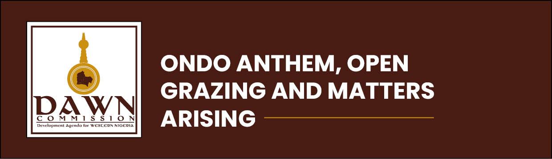 Ondo Anthem, Open Grazing and Matters Arising